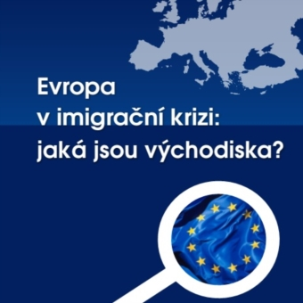Evropa v imigrační krizi: Jaká jsou východiska?