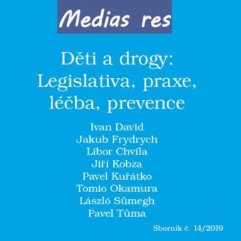 Děti a drogy: legislativa, praxe, léčba, prevence