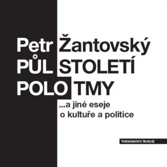 Půlstoletí polotmy a jiné eseje o kultuře a politice