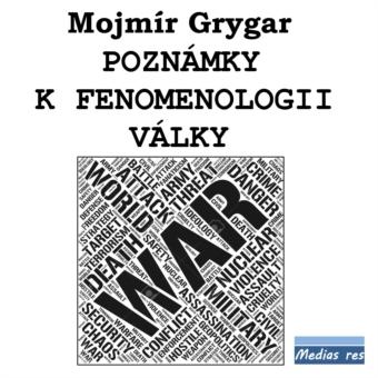 Poznámky k fenomenologii války